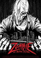 Zombie: The Motion Picture海报