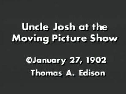 Uncle Josh at the Moving Picture Show