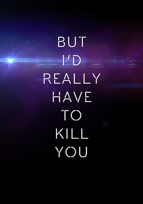 我真的要杀了你