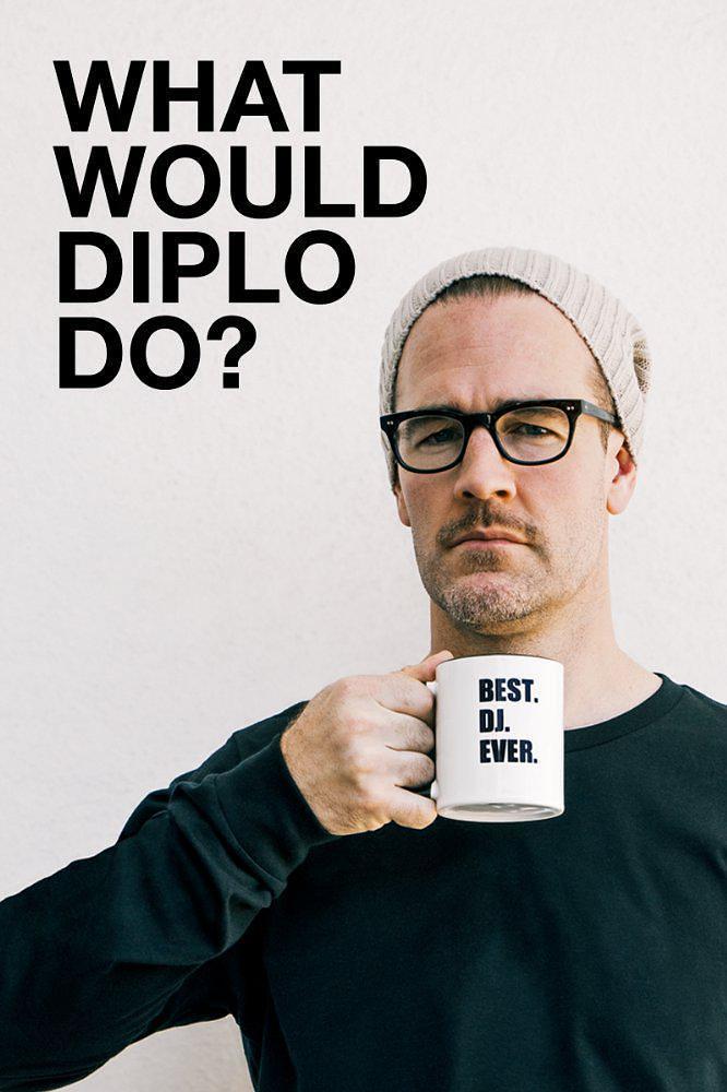 What Would Diplo Do? Season 1