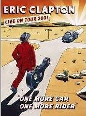 Eric Clapton: One More Car, One More Rider - Live on Tour 2001海报