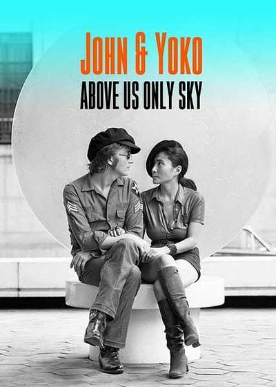 列侬和洋子:头顶唯有天空海报