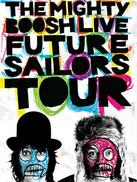 The Mighty Boosh Live: Future Sailors Tour