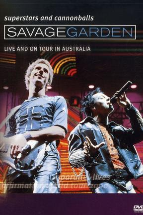 Savage Garden - Superstars and Cannonballs: Live and on Tour in Australia