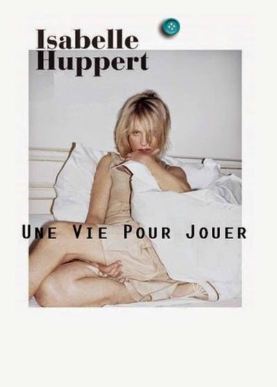 伊莎贝尔·于佩尔:献给表演的人生海报